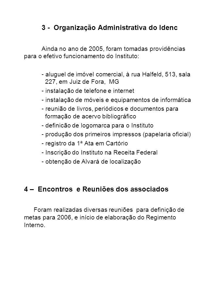 ATIVIDADES DESENVOLVIDAS NO ANO DE 2006 1 – Solicitação de Registro do Idenc como Oscip junto ao Ministério da Justiça.