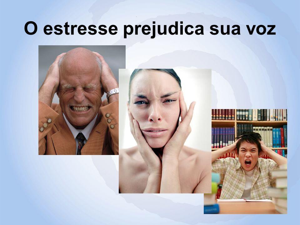 O estresse prejudica sua voz