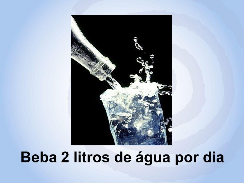 Beba 2 litros de água por dia
