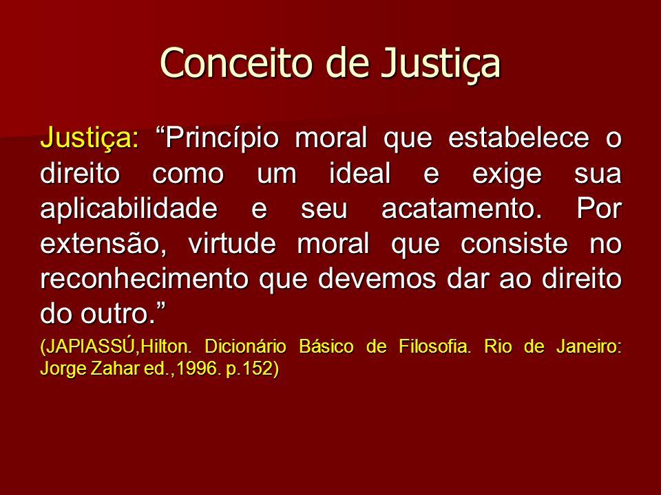 Conceito de Justiça Cabe lembrar que a primeira concepção de justiça, conforme a entendemos atualmente, surgiu com os antigos gregos ao instituírem a Pólis (cidade-estado).