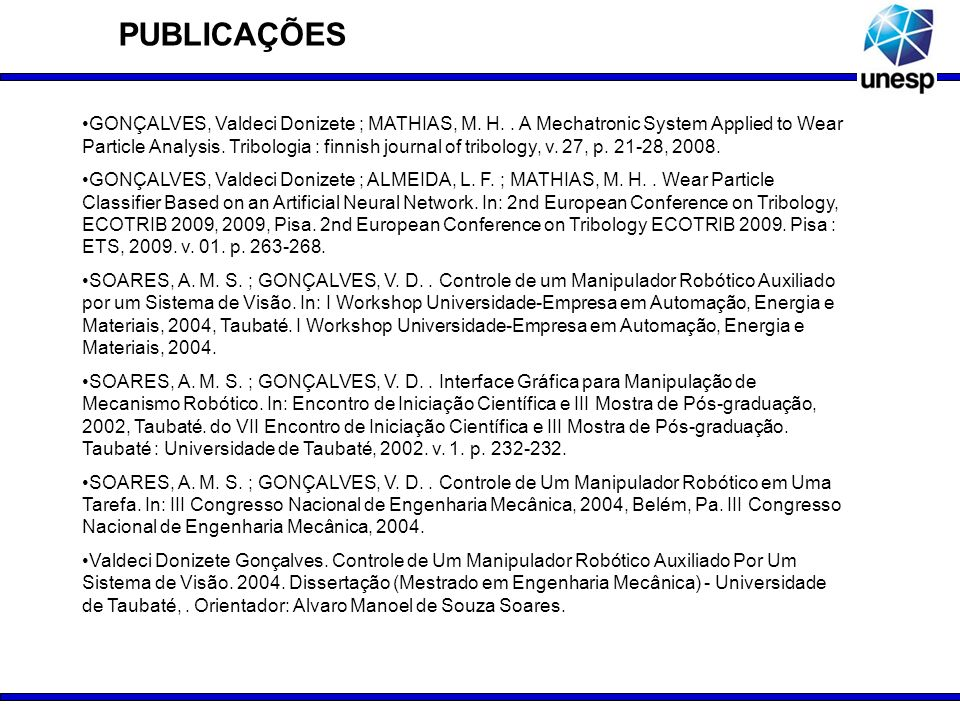 GONÇALVES, Valdeci Donizete ; MATHIAS, M. H.. A Mechatronic System Applied to Wear Particle Analysis. Tribologia : finnish journal of tribology, v. 27