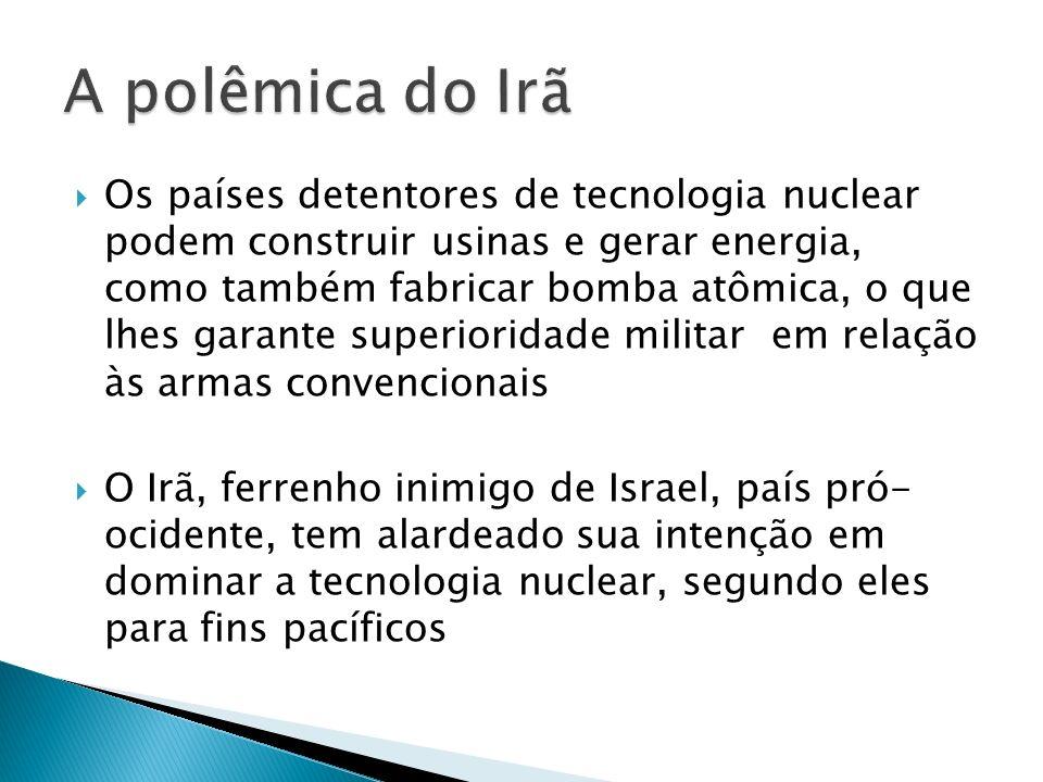 Os países detentores de tecnologia nuclear podem construir usinas e gerar energia, como também fabricar bomba atômica, o que lhes garante superioridad