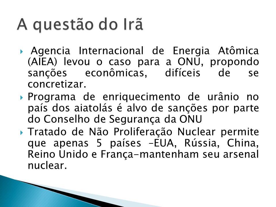 Agencia Internacional de Energia Atômica (AIEA) levou o caso para a ONU, propondo sanções econômicas, difíceis de se concretizar. Programa de enriquec