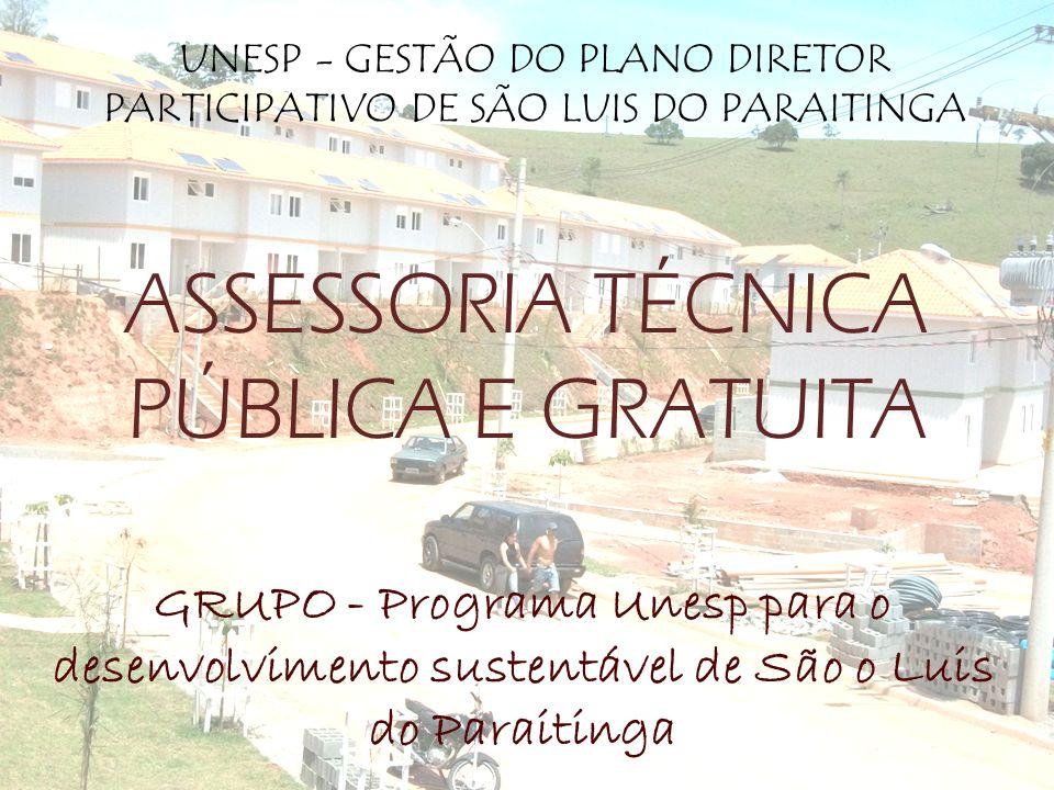 ASSESSORIA TÉCNICA PÚBLICA E GRATUITA UNESP - GESTÃO DO PLANO DIRETOR PARTICIPATIVO DE SÃO LUIS DO PARAITINGA GRUPO - Programa Unesp para o desenvolvimento sustentável de São o Luis do Paraitinga