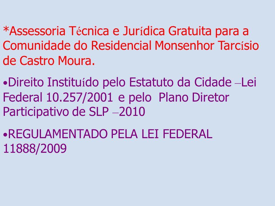 *Assessoria T é cnica e Jur í dica Gratuita para a Comunidade do Residencial Monsenhor Tarc í sio de Castro Moura.