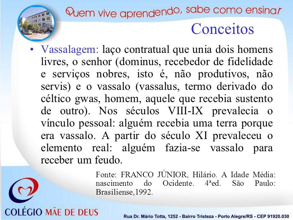 Vassalagem: laço contratual que unia dois homens livres, o senhor (dominus, recebedor de fidelidade e serviços nobres, isto é, não produtivos, não ser