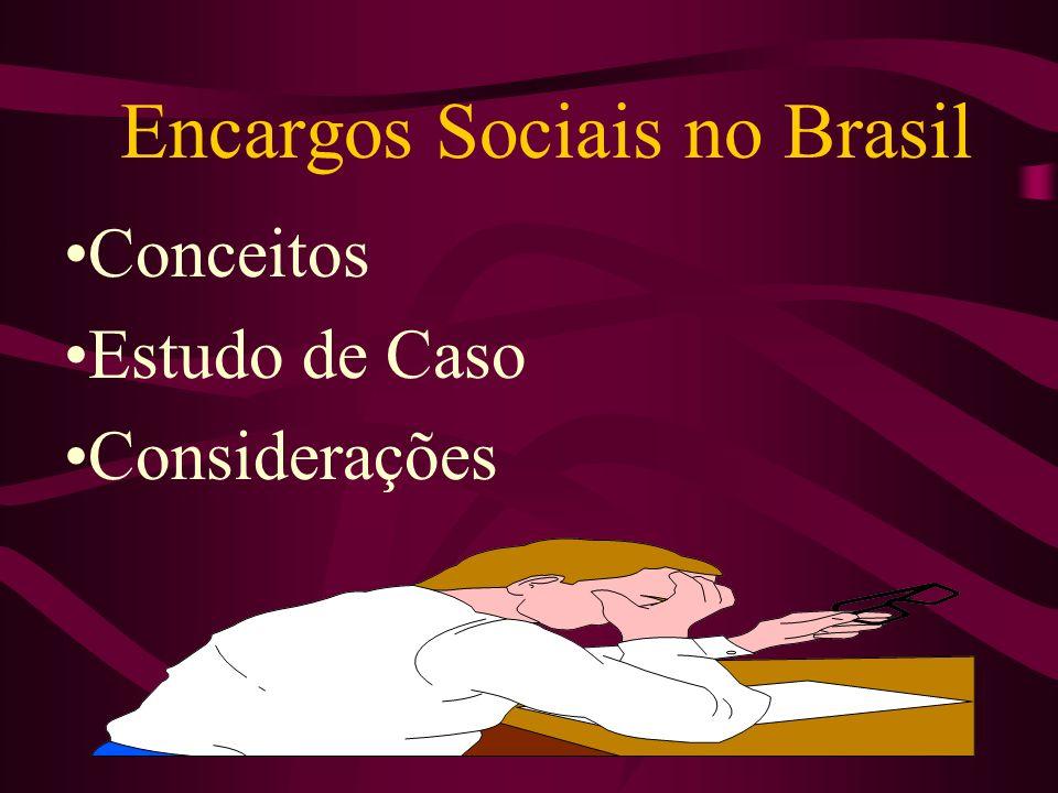 Encargos Sociais no Brasil Conceitos Estudo de Caso Considerações