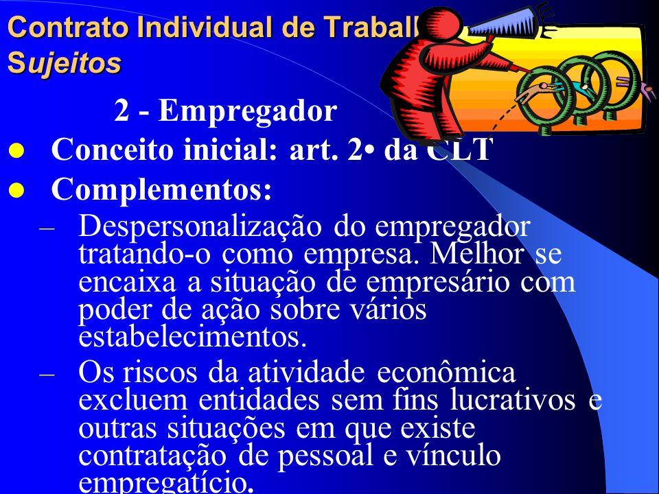 Contrato Individual de Trabalho Sujeitos Quem não é empregado / casos especiais ! Trabalhador rural – Equiparação ao trabalhador urbano com a Lei n 5.