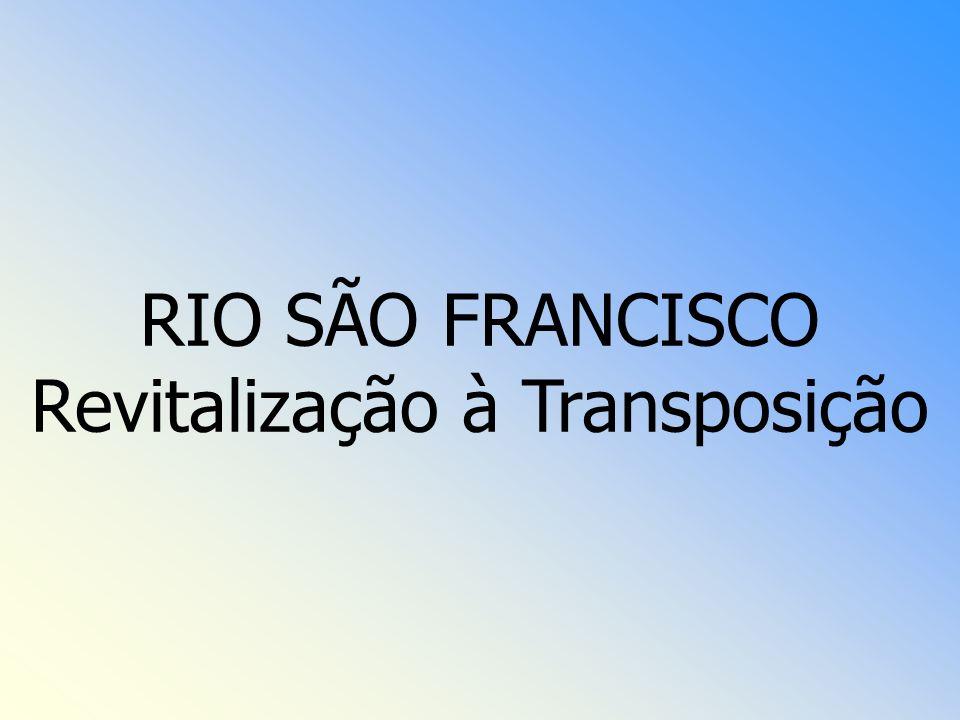 RIO SÃO FRANCISCO Revitalização à Transposição