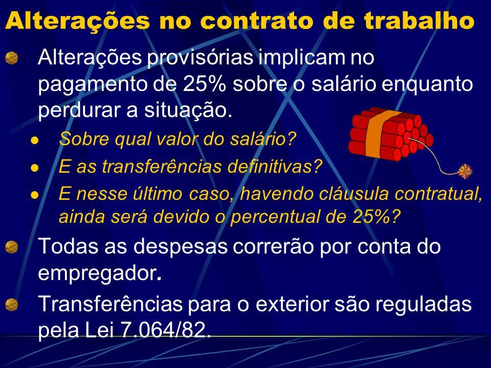 Alterações no contrato de trabalho Alterações de local São consideradas apenas aquelas que imponham mudança necessária de domicílio do empregado.