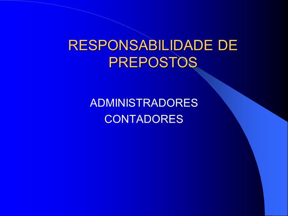 RESPONSABILIDADE DE PREPOSTOS ADMINISTRADORES CONTADORES