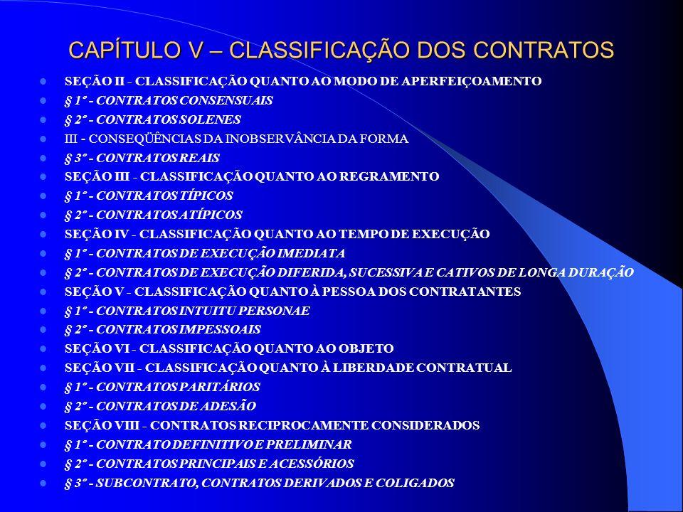 CAPÍTULO VI – INTERPRETAÇÃO DOS CONTRATOS SEÇÃO I – HERMENÊUTICA LEGAL E CONTRATUAL: INTERPRETAÇÃO E INTEGRAÇÃO SEÇÃO II – TEORIAS CLÁSSICAS: TEORIA DA VONTADE E TEORIA DA DECLARAÇÃO SEÇÃO III - PRINCÍPIOS SEÇÃO IV - REGRAS