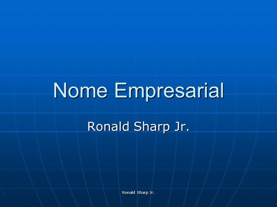 Ronald Sharp Jr. Nome Empresarial Ronald Sharp Jr.