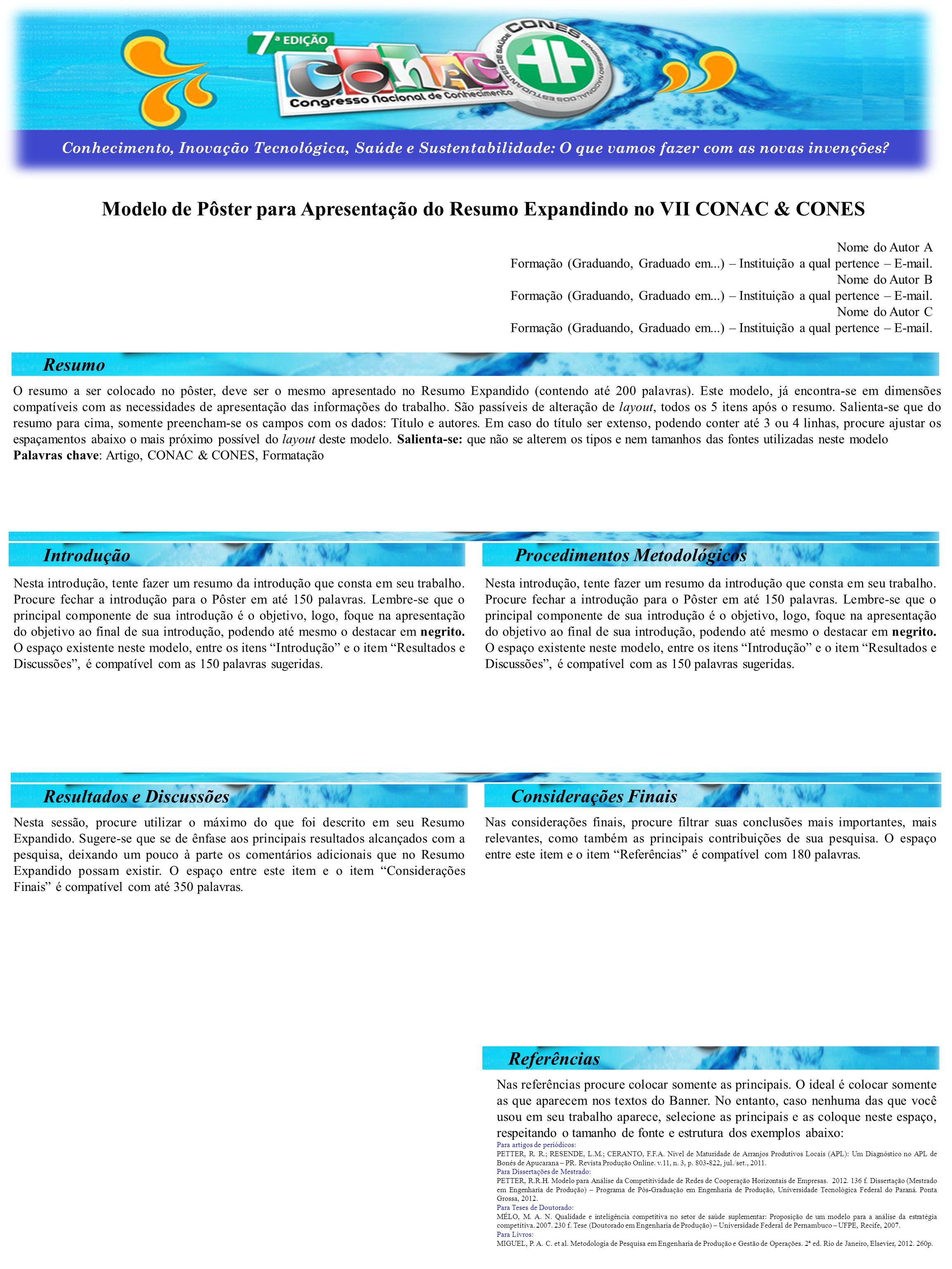 Modelo de Pôster para Apresentação do Resumo Expandindo no VII CONAC & CONES Nome do Autor A Formação (Graduando, Graduado em...) – Instituição a qual
