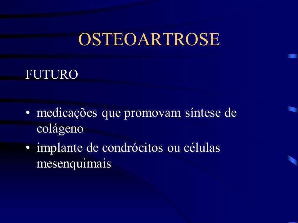 OSTEOARTROSE TRATAMENTO CIRÚRGICO limpeza articular abrasão e perfurações correção de deformidades artroplastias