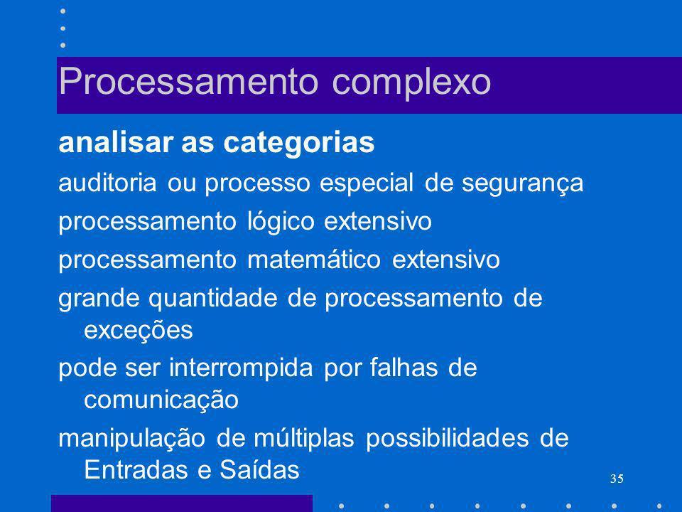 35 Processamento complexo analisar as categorias auditoria ou processo especial de segurança processamento lógico extensivo processamento matemático e