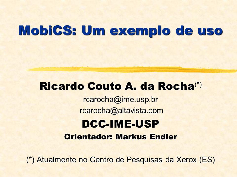 MobiCS: Um exemplo de uso Ricardo Couto A.
