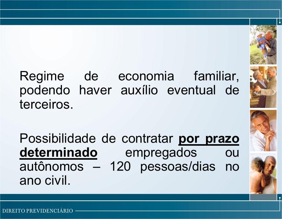 Regime de economia familiar, podendo haver auxílio eventual de terceiros.