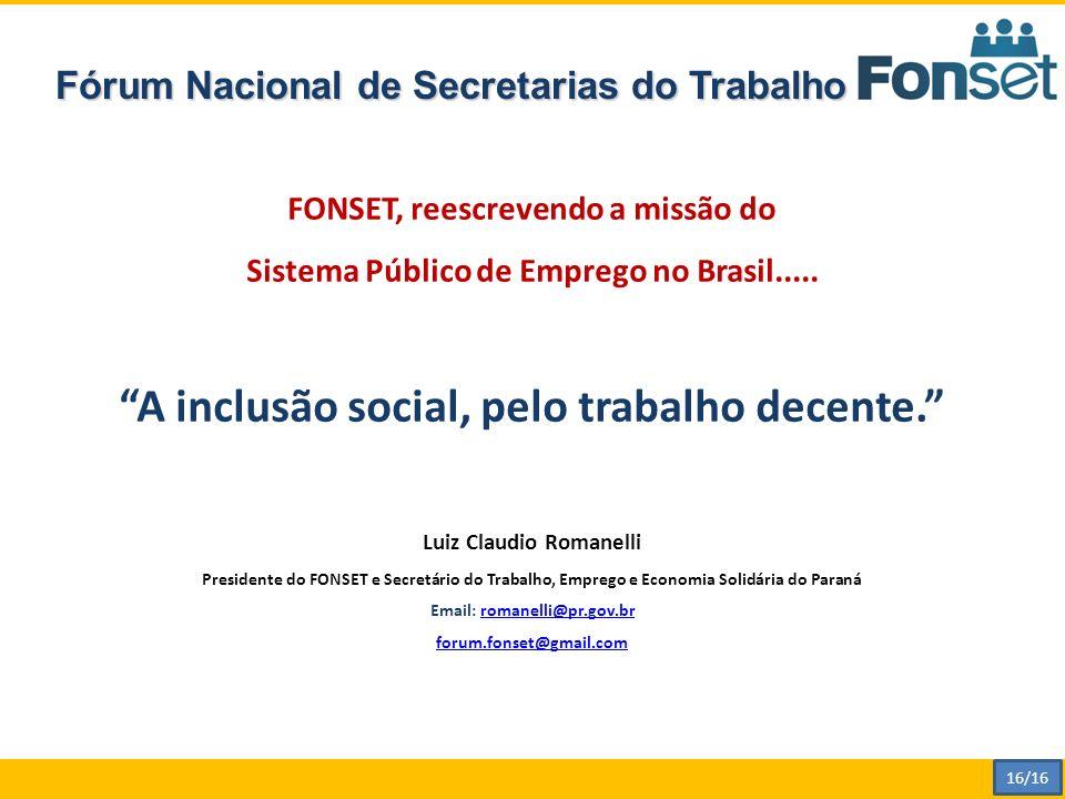 Fórum Nacional de Secretarias do Trabalho FONSET, reescrevendo a missão do Sistema Público de Emprego no Brasil.....