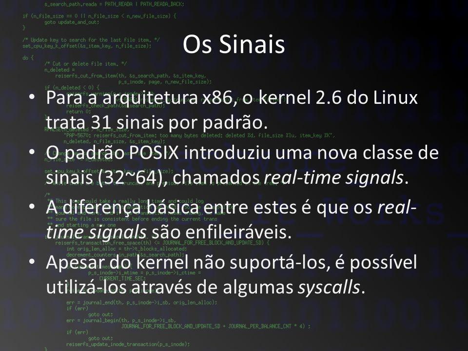 Para a arquitetura x86, o kernel 2.6 do Linux trata 31 sinais por padrão. O padrão POSIX introduziu uma nova classe de sinais (32~64), chamados real-t