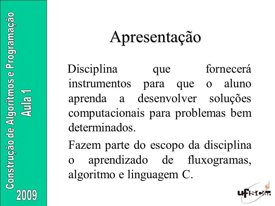 Apresentação Bibliografia: Senne, E.L.F.– Primeiro curso de programação em C, Visual Books, 2003.