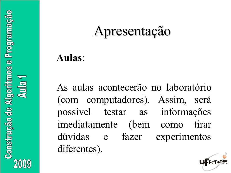 Apresentação Aulas: As provas práticas acontecerão também no laboratório.