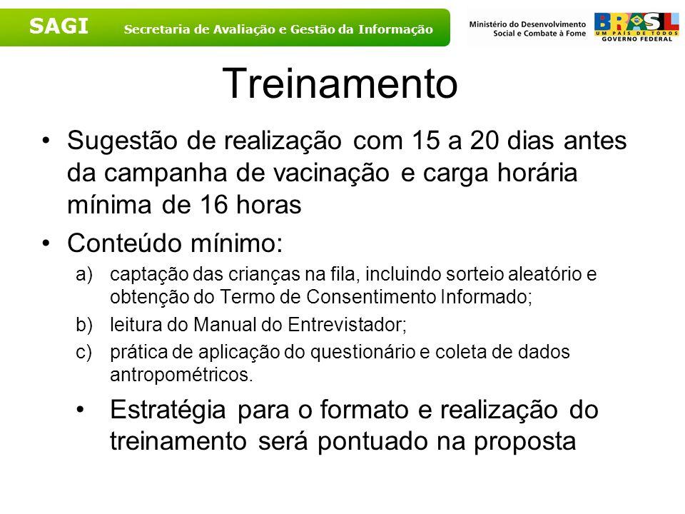 SAGI Secretaria de Avaliação e Gestão da Informação Treinamento Sugestão de realização com 15 a 20 dias antes da campanha de vacinação e carga horária