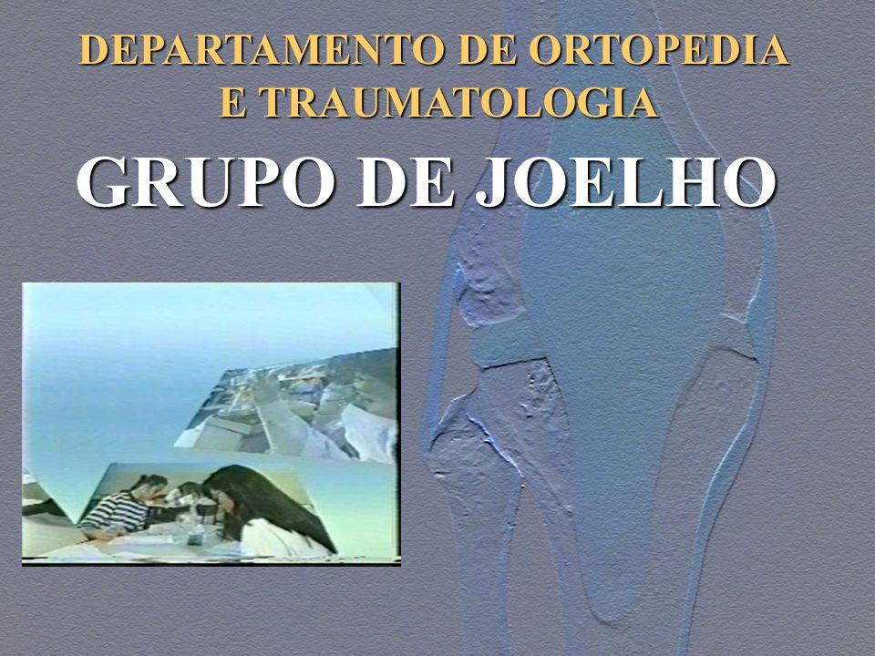 DEPARTAMENTO DE ORTOPEDIA E TRAUMATOLOGIA GRUPO DE JOELHO
