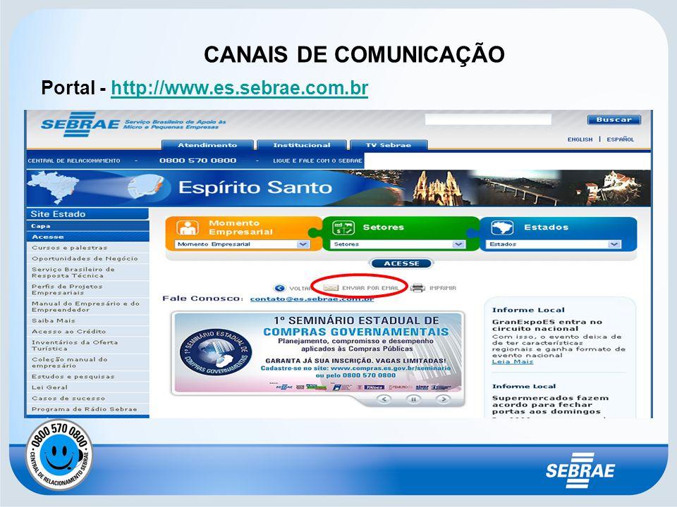 CANAIS DE COMUNICAÇÃO Portal - http://www.es.sebrae.com.brhttp://www.es.sebrae.com.br
