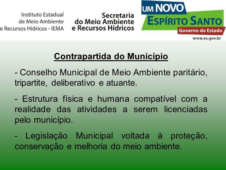 Contrapartida do Município - Conselho Municipal de Meio Ambiente paritário, tripartite, deliberativo e atuante. - Estrutura física e humana compatível
