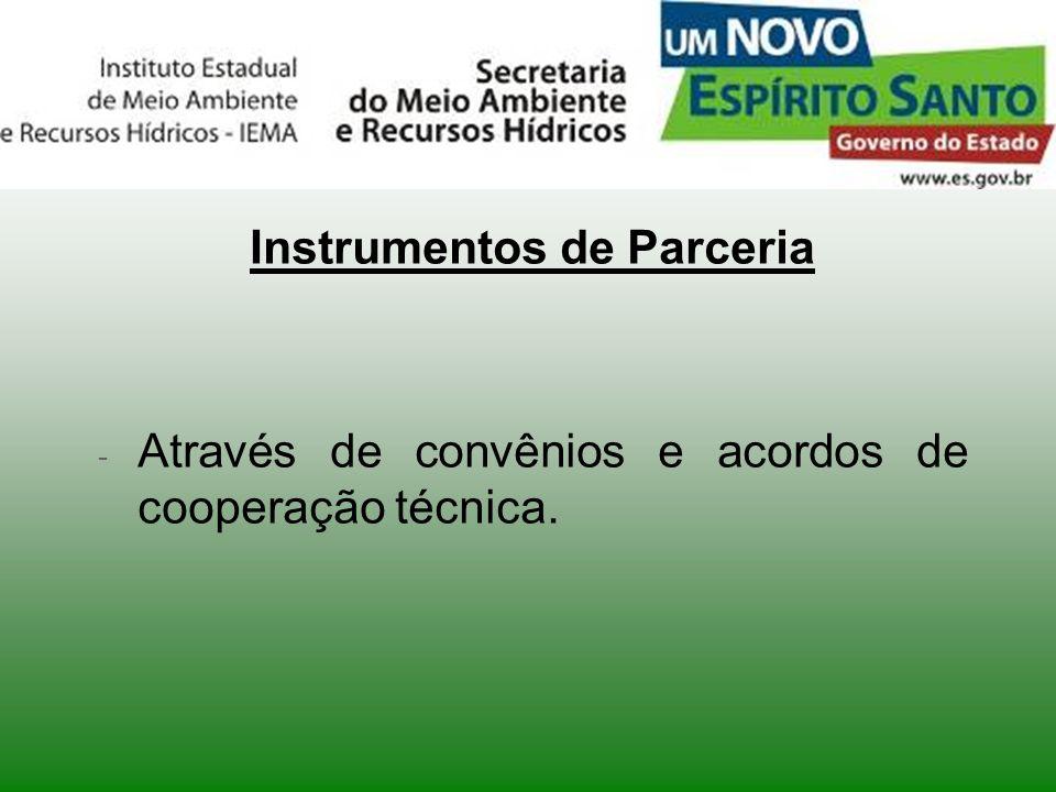 Instrumentos de Parceria - Através de convênios e acordos de cooperação técnica.