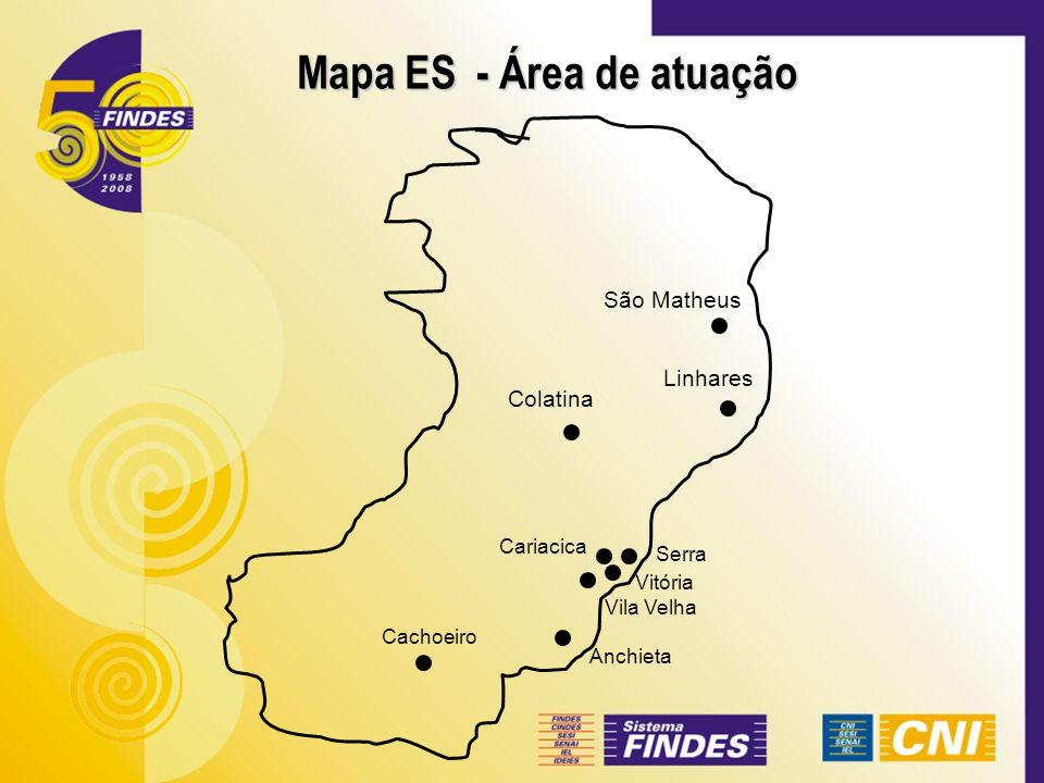 Mapa ES - Área de atuação Linhares Colatina Serra Cariacica Vitória Cachoeiro Vila Velha São Matheus Anchieta
