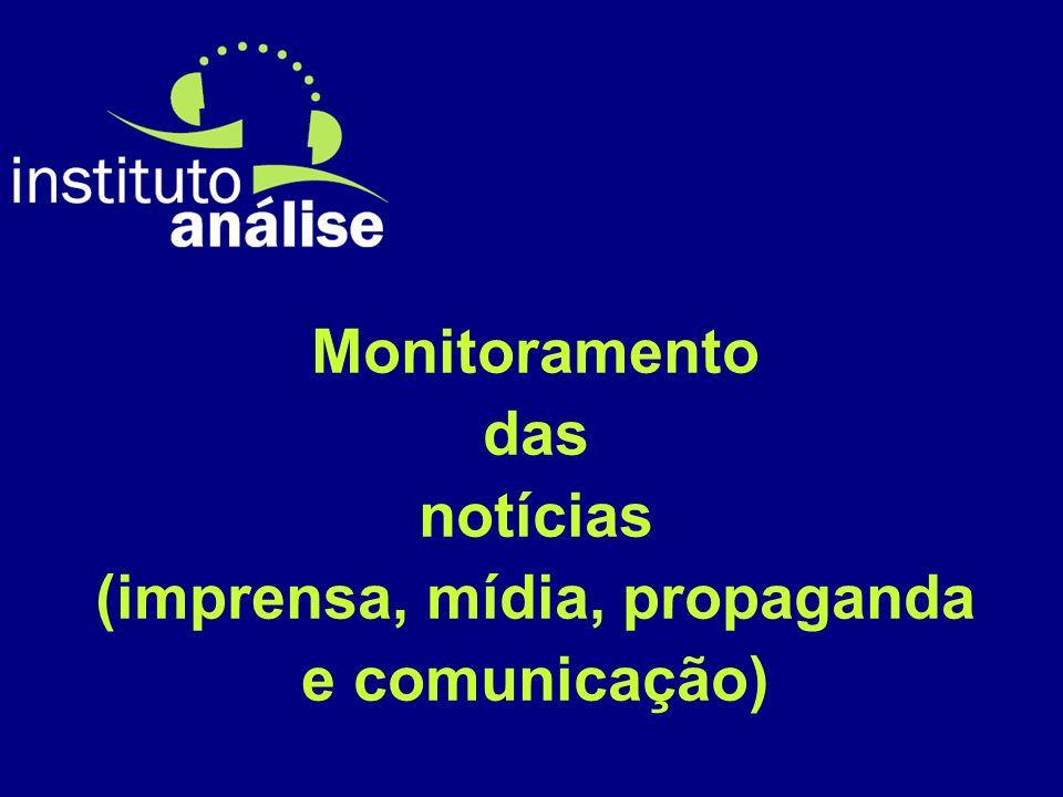 Monitoramento das notícias (imprensa, mídia, propaganda e comunicação)