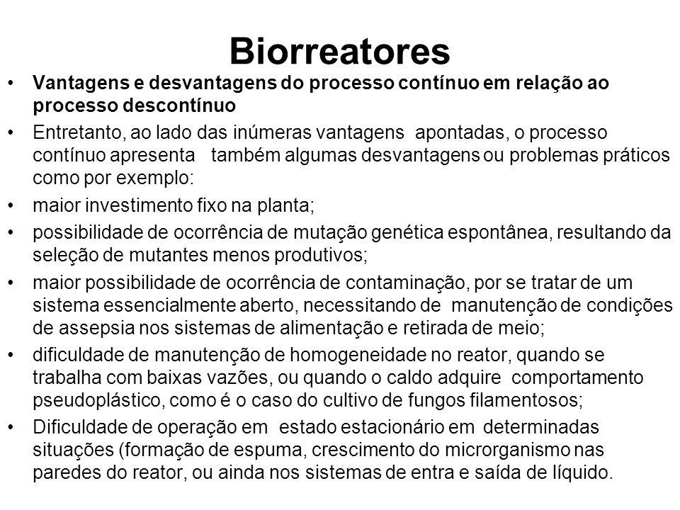Biorreatores Vantagens e desvantagens do processo contínuo em relação ao processo descontínuo Entretanto, ao lado das inúmeras vantagensapontadas, o p