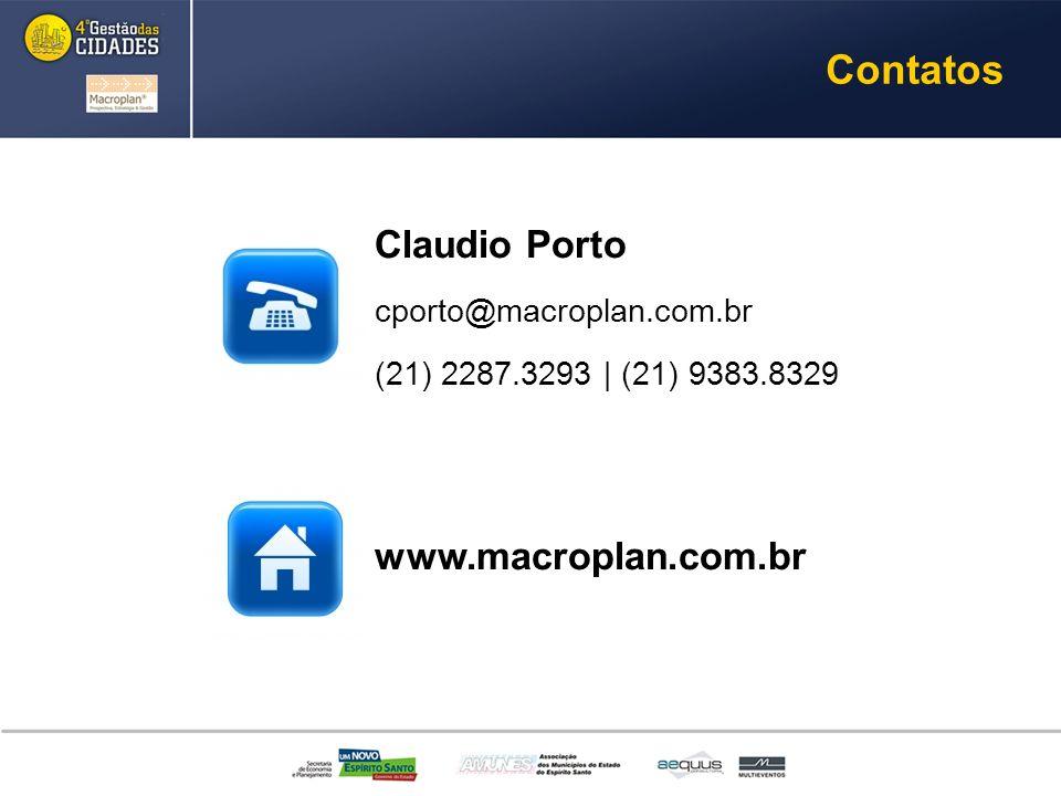 Contatos Claudio Porto cporto@macroplan.com.br (21) 2287.3293 | (21) 9383.8329 www.macroplan.com.br