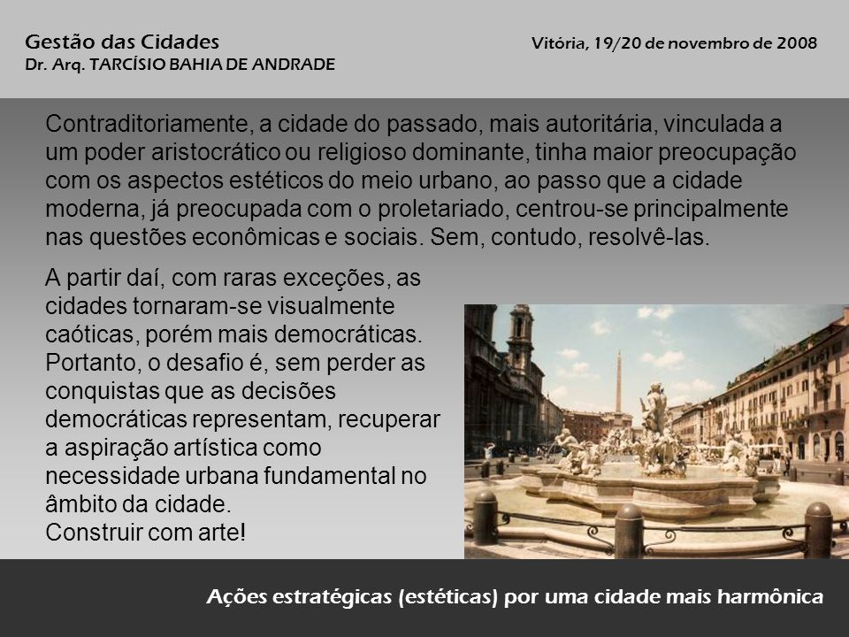 Mobiliário urbano: marquises, pérgulas...Valorização funcional, estética e simbólica do lugar.