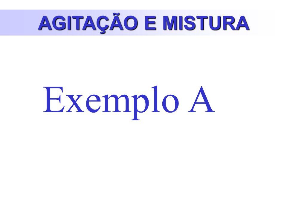 AGITAÇÃO E MISTURA Exemplo A