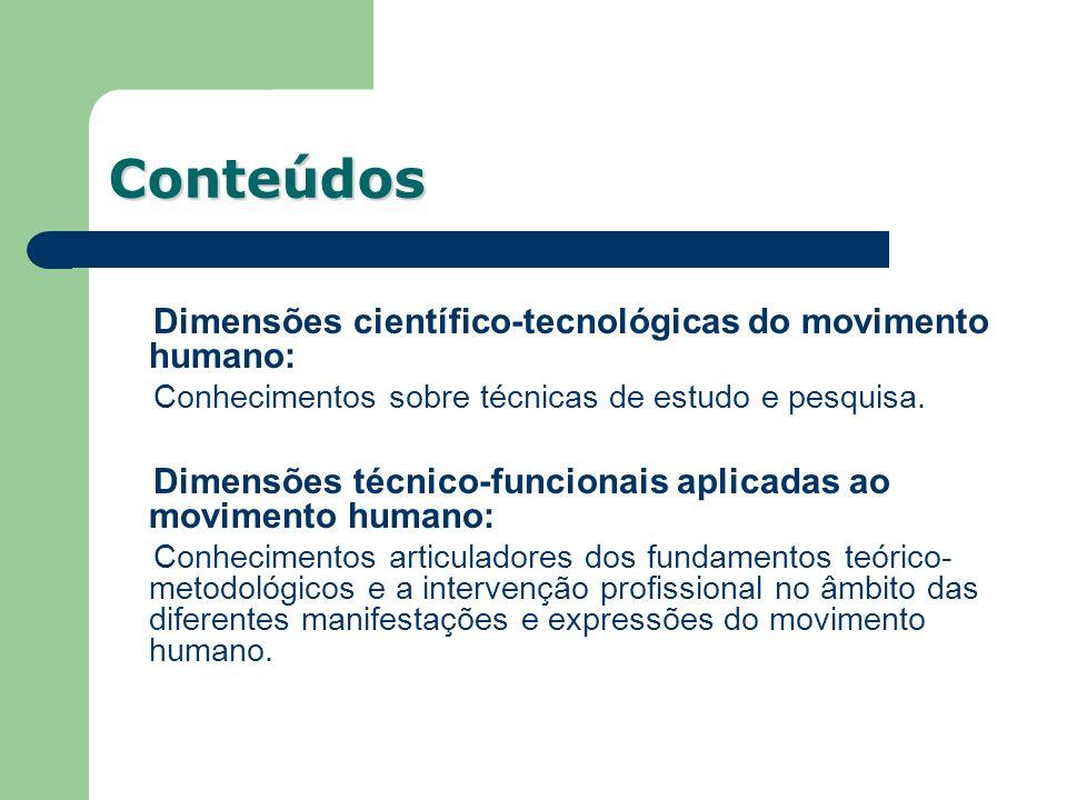 Dimensões científico-tecnológicas do movimento humano: Conhecimentos sobre técnicas de estudo e pesquisa. Conteúdos Dimensões técnico-funcionais aplic