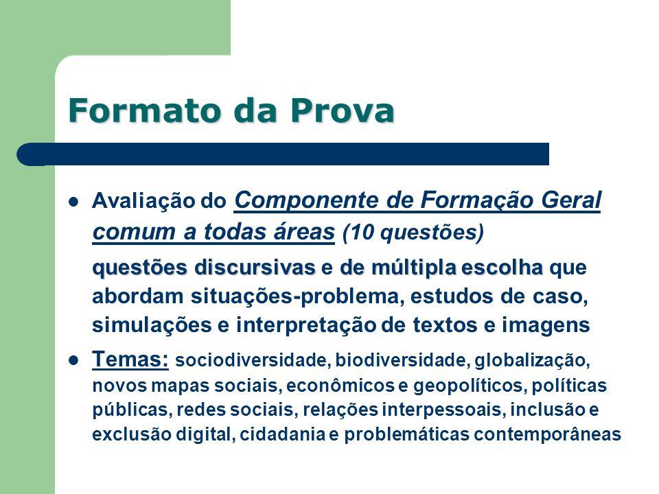 Avaliação do Componente de Formação Geral comum a todas áreas (10 questões) questões discursivas de múltipla escolha questões discursivas e de múltipl