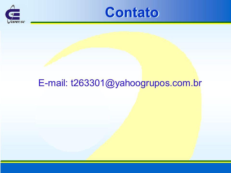 E-mail: t263301@yahoogrupos.com.br Contato