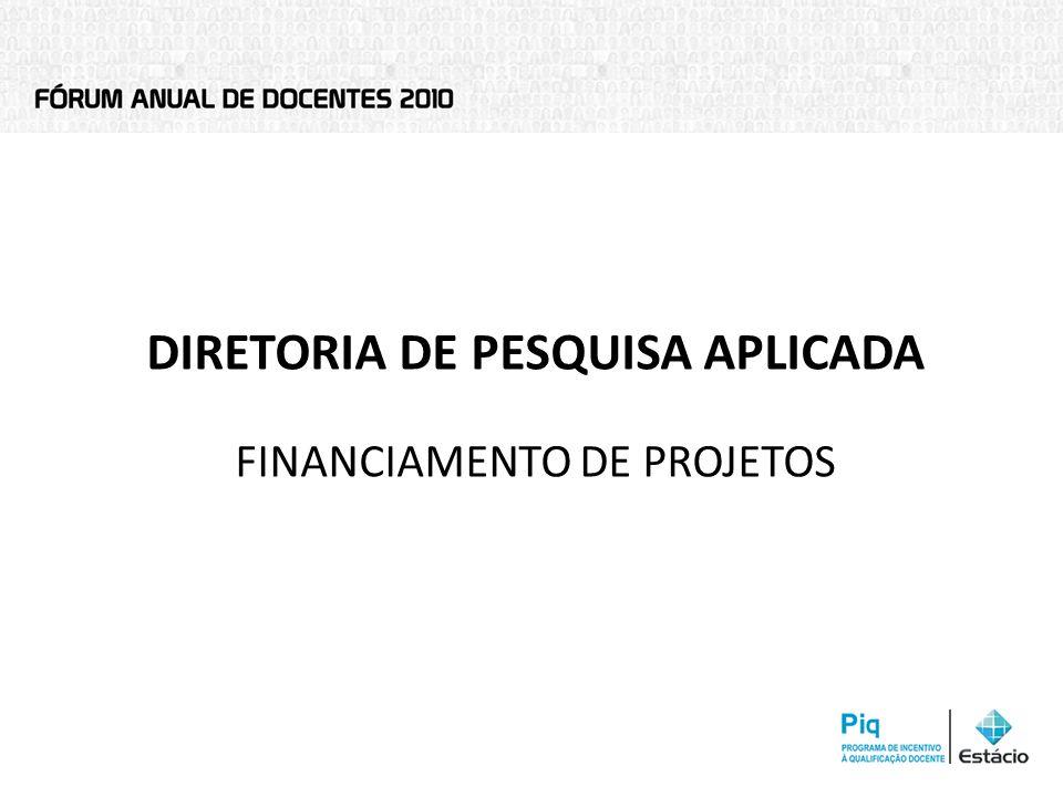 DIRETORIA DE PESQUISA APLICADA FINANCIAMENTO DE PROJETOS