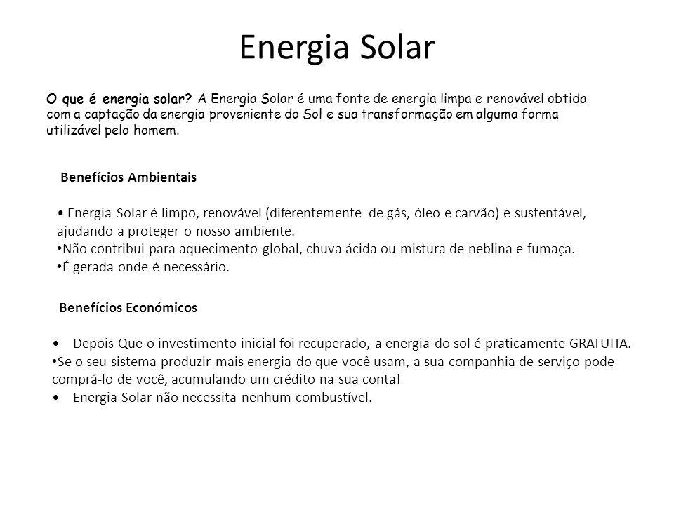Energia Solar O que é energia solar? A Energia Solar é uma fonte de energia limpa e renovável obtida com a captação da energia proveniente do Sol e su