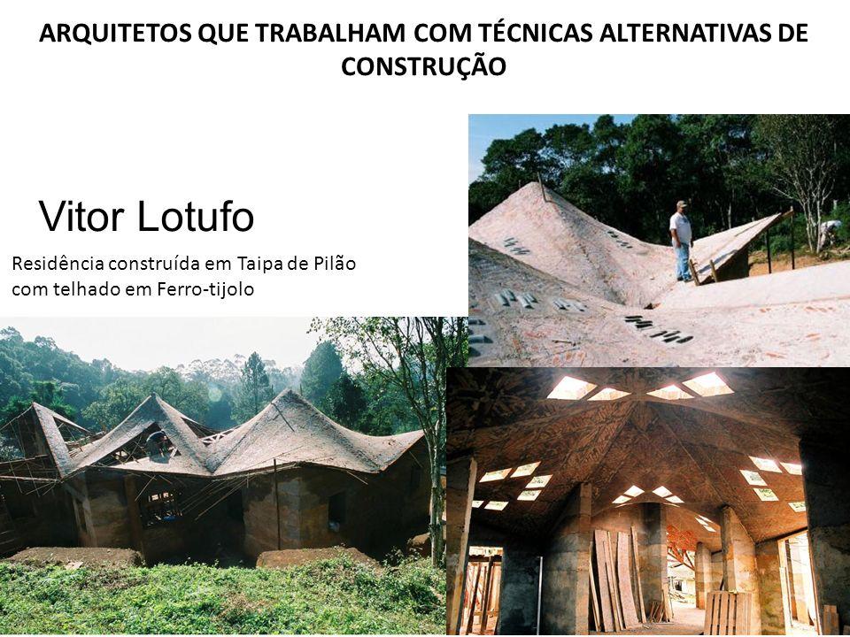 Vitor Lotufo Residência construída em Taipa de Pilão com telhado em Ferro-tijolo ARQUITETOS QUE TRABALHAM COM TÉCNICAS ALTERNATIVAS DE CONSTRUÇÃO