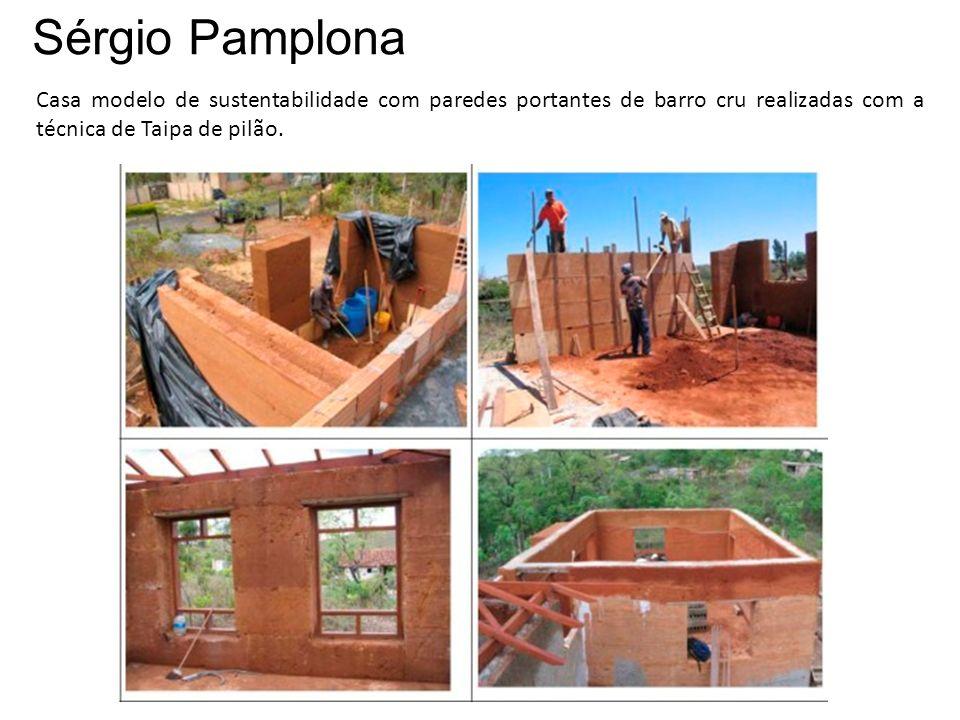 Sérgio Pamplona Casa modelo de sustentabilidade com paredes portantes de barro cru realizadas com a técnica de Taipa de pilão.