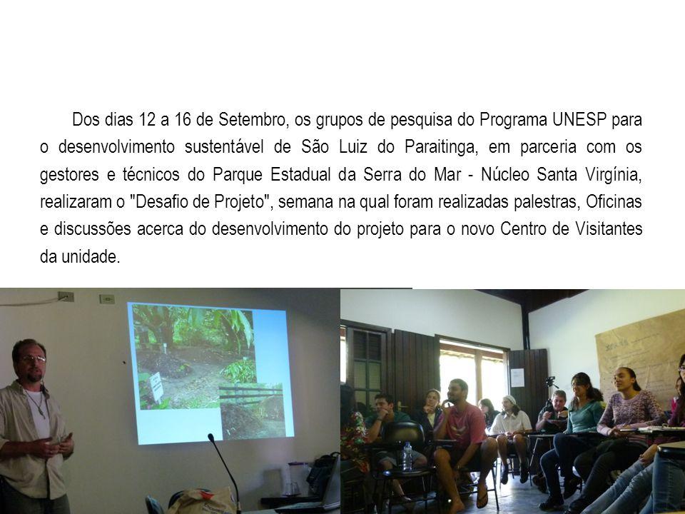 Desafio de Projeto Dos dias 12 a 16 de Setembro, os grupos de pesquisa do Programa UNESP para o desenvolvimento sustentável de São Luiz do Paraitinga,