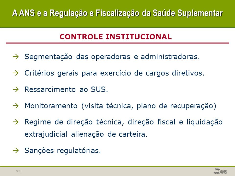 13 CONTROLE INSTITUCIONAL Segmentação das operadoras e administradoras. Critérios gerais para exercício de cargos diretivos. Ressarcimento ao SUS. Mon