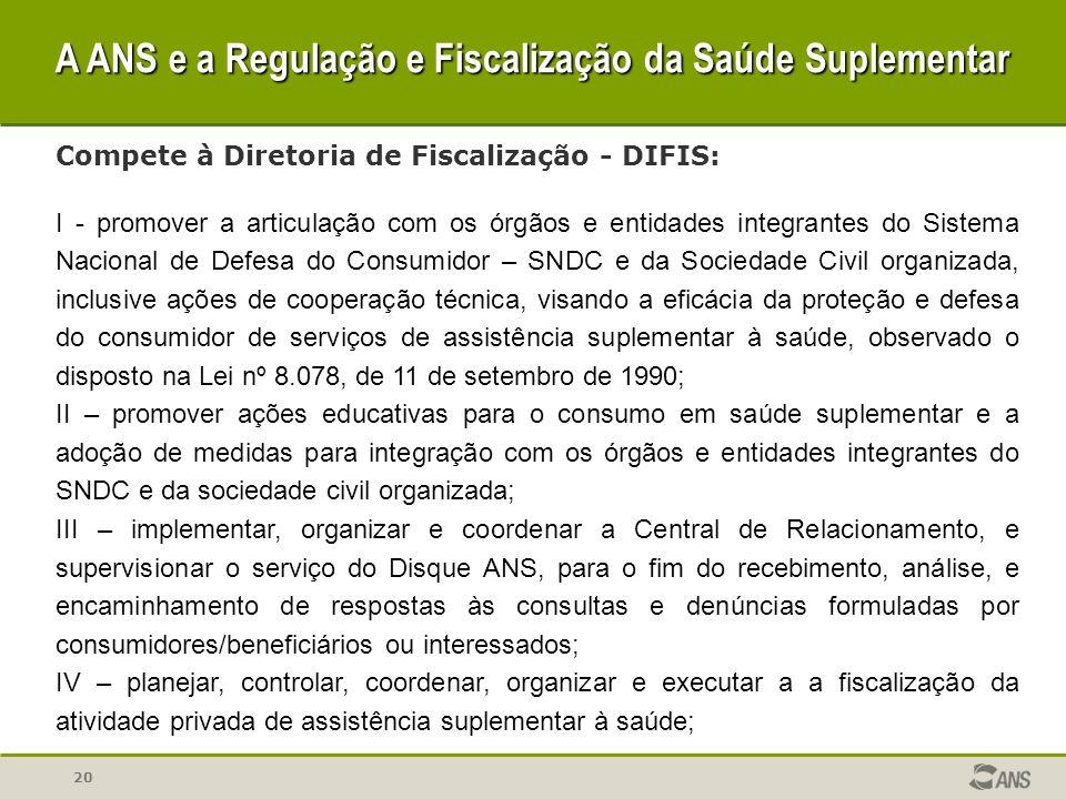 20 Compete à Diretoria de Fiscalização - DIFIS: I - promover a articulação com os órgãos e entidades integrantes do Sistema Nacional de Defesa do Cons