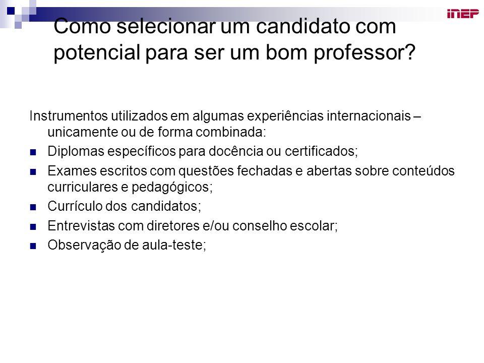 Como selecionar um candidato com potencial para ser um bom professor? Instrumentos utilizados em algumas experiências internacionais – unicamente ou d