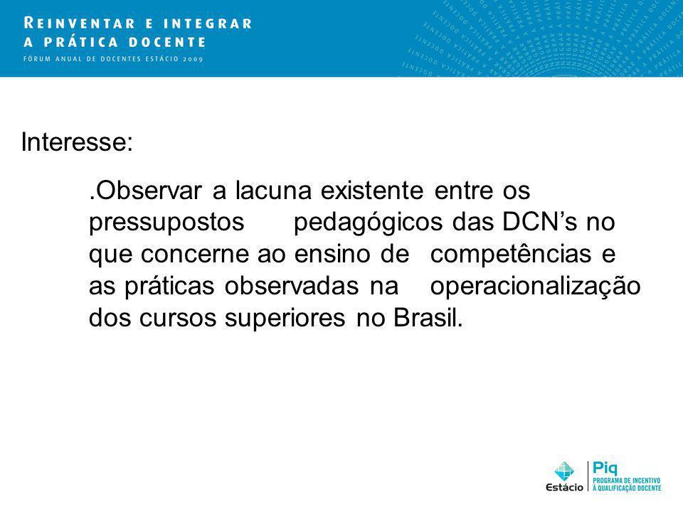 Objetivo; Apresentar a prática da Avaliação de Competências – AC, implantada nas unidades da Estácio Radial, em particular no Núcleo Oeste de São Paulo.