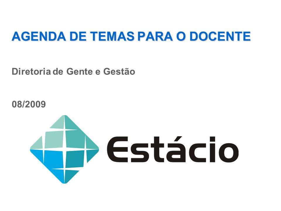 AGENDA DE TEMAS PARA O DOCENTE Diretoria de Gente e Gestão 08/2009